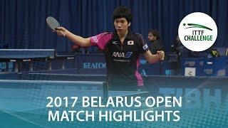 【動画】ZHUKOV Aleksei VS 高見真己 2017年ITTFチャレンジ、Belgosstrakhベラルーシオープン